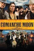 Comanche Moon: The Second Chapter In the Lonesome Dove Saga reviews, watch and download