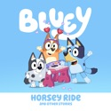 Bluey, Horsey Ride and Other Stories cast, spoilers, episodes, reviews