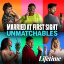 Married at First Sight: Unmatchables, Season 1 cast, spoilers, episodes and reviews