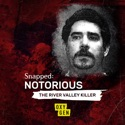 Snapped Notorious: River Valley Killer, Season 1 cast, spoilers, episodes, reviews