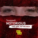 Snapped Notorious: The Girl in the Box, Season 1 cast, spoilers, episodes, reviews
