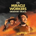 Miracle Workers: Oregon Trail, Season 3 cast, spoilers, episodes, reviews