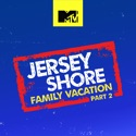 Jersey Shore: Family Vacation, Season 2 cast, spoilers, episodes, reviews