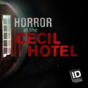Horror at the Cecil Hotel, Season 1 release date, synopsis, reviews