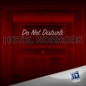 Do Not Disturb: Hotel Horrors, Season 1 release date, synopsis, reviews
