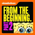 SpongeBob SquarePants, From the Beginning, Pt. 2 cast, spoilers, episodes, reviews