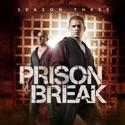 Prison Break, Season 3 cast, spoilers, episodes, reviews