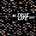 True Life: 2011 reviews, watch and download