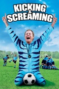 Kicking & Screaming reviews, watch and download