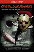 Crystal Lake Memories: The Complete History of Friday the 13th - Part 2 summary, synopsis, reviews
