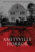 My Amityville Horror release date, synopsis, reviews