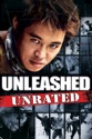 Unleashed (Unrated) summary and reviews