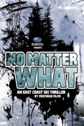 No Matter What: An East Coast Ski Thriller by Meathead Films release date, synopsis, reviews