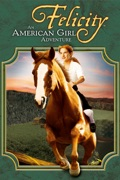 Felicity: An American Girl Adventure summary, synopsis, reviews