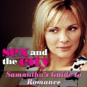 Sex and the City, Samantha's Guide to Romance release date, synopsis, reviews
