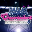 Dallas Cowboys Cheerleaders: Making the Team, Season 6 watch, hd download