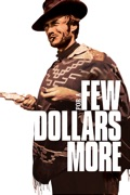 For a Few Dollars More summary, synopsis, reviews