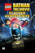 LEGO Batman: The Movie - DC Super Heroes Unite summary, synopsis, reviews