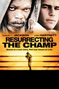 Resurrecting the Champ summary, synopsis, reviews