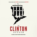 Handing the Sword to the Enemy (Part 1) - The Clinton Affair from The Clinton Affair