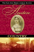 Jane Austen Country: The Life and Times of Jane Austen summary, synopsis, reviews