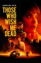 Those Who Wish Me Dead summary and reviews
