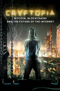 Cryptopia: Bitcoin, Blockchains, And the Future of the Internet reviews, watch and download