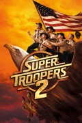 Super Troopers 2 reviews, watch and download