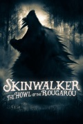 Skinwalker: The Howl of the Rougarou reviews, watch and download