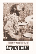 Ain't in It for My Health: A Film About Levon Helm reviews, watch and download