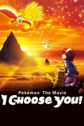 Pokémon the Movie: I Choose You! reviews, watch and download