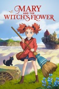 Mary and The Witch's Flower (A Studio Ponoc Film) reviews, watch and download