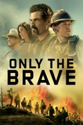 Only the Brave summary, synopsis, reviews