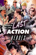 In Search of the Last Action Heroes summary, synopsis, reviews