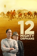 12 Mighty Orphans reviews, watch and download