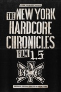 The New York Hardcore Chronicles Film 1.5 summary, synopsis, reviews