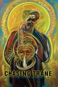 Chasing Trane: The John Coltrane Documentary release date, synopsis, reviews