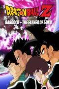Dragon Ball Z: Bardock - The Father of Goku reviews, watch and download