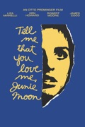 Tell Me That You Love Me, Junie Moon summary, synopsis, reviews
