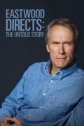 Eastwood Directs: The Untold Story reviews, watch and download