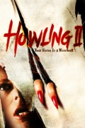 Howling II: Your Sister Is a Werewolf release date, synopsis, reviews