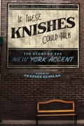 If These Knishes Could Talk summary, synopsis, reviews