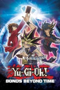 Yu-Gi-Oh! Bonds Beyond Time reviews, watch and download
