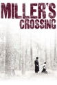 Miller's Crossing summary and reviews