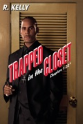 R. Kelly: Trapped In the Closet Chapters 1-22 reviews, watch and download