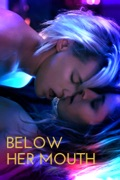 Below Her Mouth reviews, watch and download