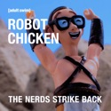 Robot Chicken: The Nerds Strike Back cast, spoilers, episodes, reviews