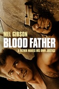 Blood Father summary, synopsis, reviews
