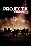 Project X (#Xtendedcut) summary, synopsis, reviews