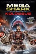 Mega Shark vs Kolossus summary, synopsis, reviews
